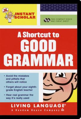 Instant Scholar: A Shortcut to Good Grammar 9780609606568