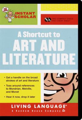 Instant Scholar: A Shortcut to Art and Literature 9780609606773