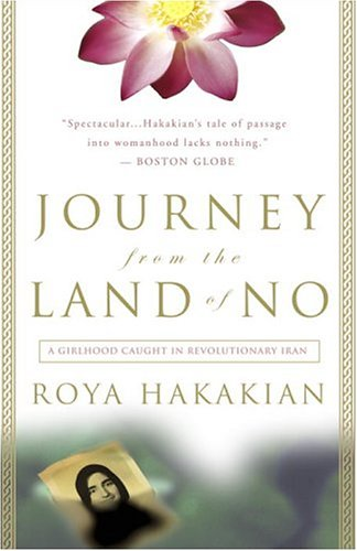 Journey from the Land of No: A Girlhood Caught in Revolutionary Iran 9780609810309
