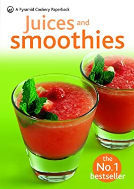 Juices & Smoothies: A Pyramid Paperback 9780600619543