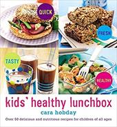 Kids' Healthy Lunchbox: Over 50 Delicious and Nutritious Lunchbox Ideas for Children of All Ages 11869748