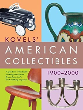 Kovels' American Collectibles 1900 to 2000 9780609808917