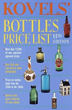 Kovels' Bottles Price List, 11th Edition 9780609803127