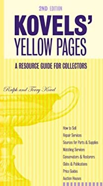 Kovels' Yellow Pages, 2nd Edition a Resource Guide for Collectors: A Collector's Directory of Names, Addresses, Telephone and Fax Numbers, E-mail, and 9780609806241