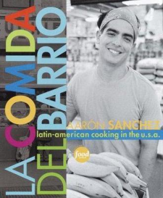 La Comida del Barrio: Latin-American Cooking in the U.S.A. 9780609610756