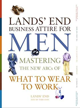 Lands' End Business Attire for Men: Mastering the New ABCs of What to Wear to Work 9780609610206