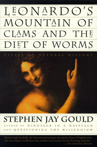 Leonardo's Mountain of Clams and the Diet of Worms: Essays on Natural History 9780609804759