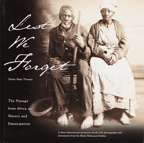 Lest We Forget: The Passage from Africa to Slavery and Emancipation 9780609600306