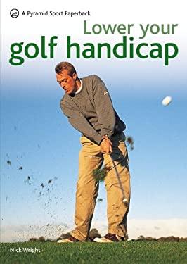 Lower Your Golf Handicap 9780600620884