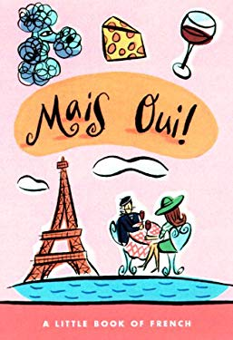 Mais Oui!: A Little Book of French 9780609606193