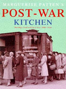 Marguerite Patten's Post-War Kitchen: Nostalgic Food and Facts from 1945-1954 9780600593577