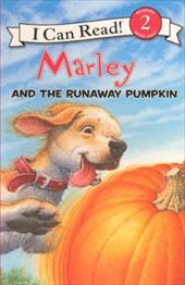 Marley and the Runaway Pumpkin - Grogan, John / Hill, Susan / Cowdrey, Richard