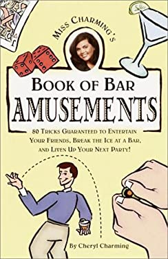 Miss Charming's Book of Bar Amusements 9780609805084