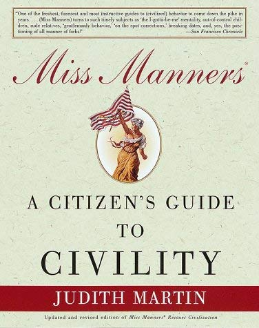 Miss Manners: A Citizen's Guide to Civility 9780609801581