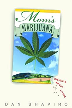 Mom's Marijuana: Insights about Living 9780609605691