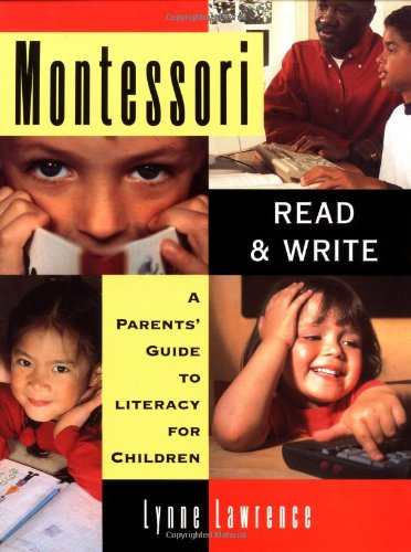 Montessori Read and Write: A Parent's Guide to Literacy for Children 9780609803356