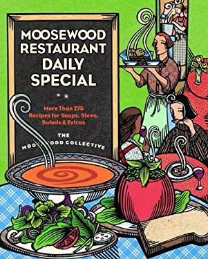 Moosewood Restaurant Daily Special: More Than 275 Recipes for Soups, Stews, Salad & Extras 9780609601662