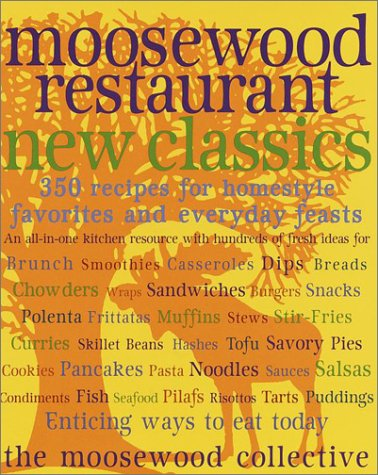 Moosewood Restaurant New Classics: 350 Recipes for Homestyle Favorites and Everyday Feasts 9780609802410