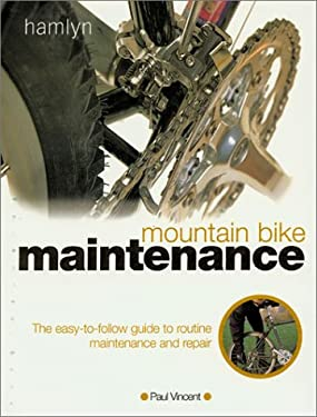Mountain Bike Maintenance: The Easy-To-Follow Guide to Routine Maintenance and Repair 9780600600633