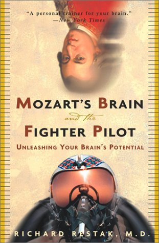 Mozart's Brain and the Fighter Pilot: Unleashing Your Brain's Potential 9780609810057