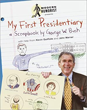 My First Presidentiary: A Scrapbook by George W. Bush 9780609808184
