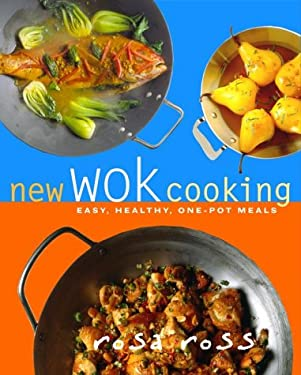 New Wok Cooking: Easy, Healthy, One-Pot Meals 9780609604182