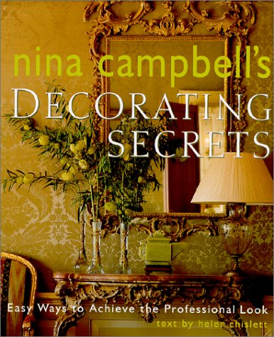 Nina Campbell's Decorating Secrets: Easy Ways to Achieve the Professional Look 9780609606759