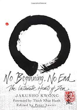 No Beginning, No End: The Intimate Heart of Zen 9780609610800