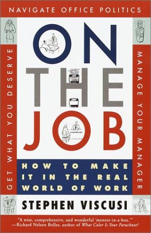 On the Job: How to Make It in the Real World of Work 9780609806869