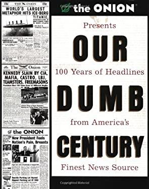 Our Dumb Century 9780609804612