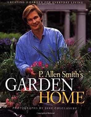P. Allen Smith's Garden Home 9780609609323
