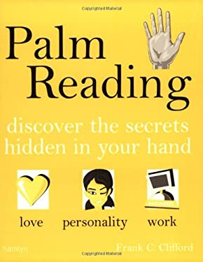 Palm Reading: Discover the Secrets Hidden in Your Hand 9780600609711