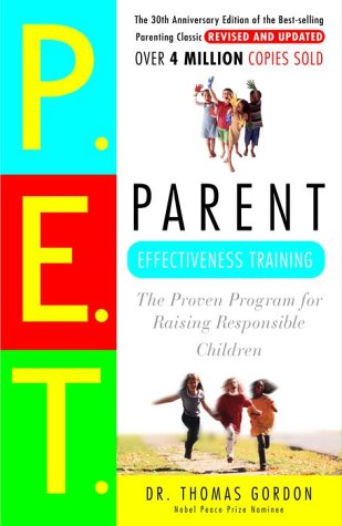 Parent Effectiveness Training: The Proven Program for Raising Responsible Children 9780609806937
