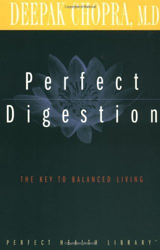 Perfect Digestion: The Key to Balanced Living 9780609800768