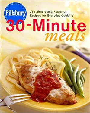 Pillsbury 30-Minute Meals: 230 Simple and Flavorful Recipes for Everyday Cooking 9780609608593
