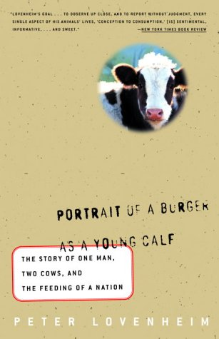 Portrait of a Burger as a Young Calf: The Story of One Man, Two Cows, and the Feeding of a Nation 9780609805442