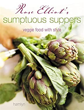 Rose Elliot's Sumptuous Suppers: Veggie Food with Style 9780600617877