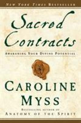 Sacred Contracts: Awakening Your Divine Potential 9780609810118