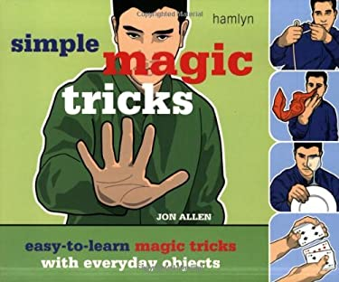 Simple Magic Tricks: Easy-To-Learn Magic Tricks with Everyday Objects 9780600610182