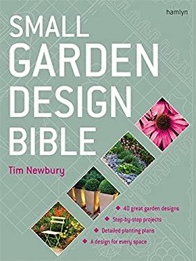 Small Garden Design Bible 9780600616498