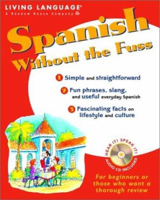 Spanish Without the Fuss [With CD] 9780609810637