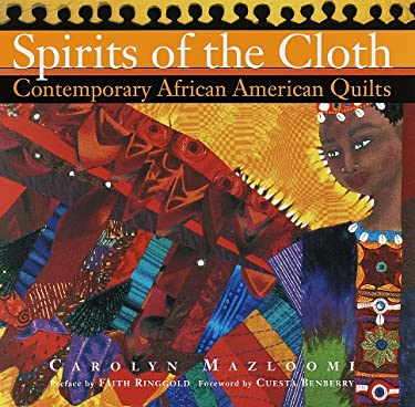 Spirits of the Cloth: Contemporary African American Quilts 9780609600917