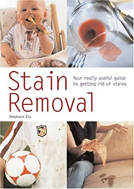 Stain Removal: Your Really Useful Guide to Getting Rid of Stains 9780600611240