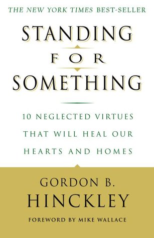 Standing for Something: 10 Neglected Virtues That Will Heal Our Hearts and Homes 9780609807255