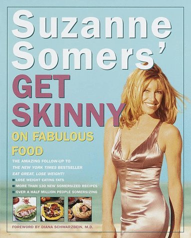 Suzanne Somers' Get Skinny on Fabulous Food 9780609601624