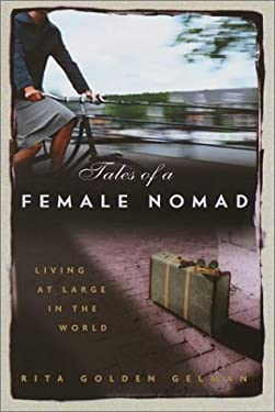 Tales of a Female Nomad: Living at Large in the World 9780609606421