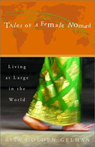 Tales of a Female Nomad: Living at Large in the World 9780609809549