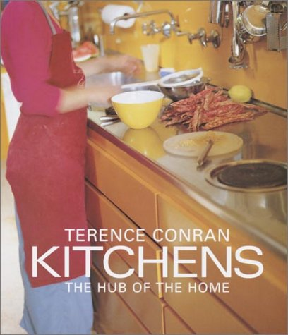Terence Conran Kitchens: The Hub of the Home