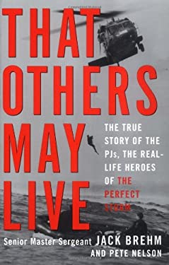 That Others May Live: The True Story of the PJs, Real Life Heroes of the Perfect Storm 9780609806760