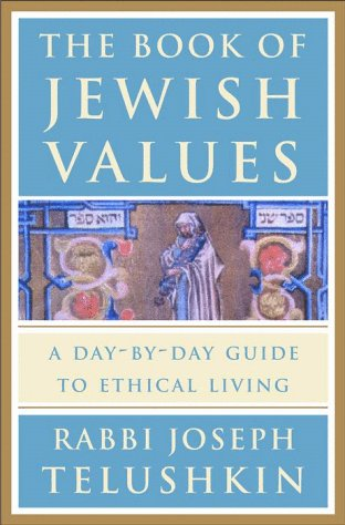The Book of Jewish Values: A Day-By-Day Guide to Ethical Living 9780609603307